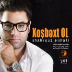 Shahrouz Ejmali - Khoshbakht Ol - origin