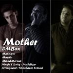 دانلود آهنگ جدید 3M Bax به نام مادر