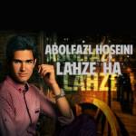 دانلود آهنگ جدید ابوالفضل حسینی به نام لحظه ها