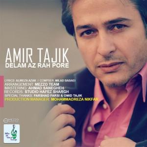 دانلود آهنگ جدید امیر تاجیک دلم از راه پره