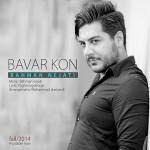 دانلود آهنگ جدید بهمن نجاتی به نام باور کن