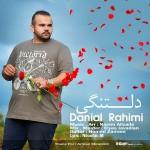 دانلود آهنگ جدید دانیال رحیمی به نام دلتنگی