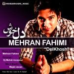 دانلود آهنگ جدید مهران فهیمی به نام دلخوش