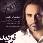 دانلود آهنگ جدید محمد ابراهیمی به نام تردید