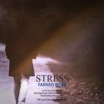 دانلود آهنگ جدید فرهاد بیدار به نام استرس