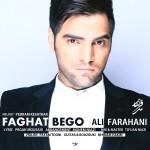 دانلود آهنگ جدید علی فراهانی به نام فقط بگو