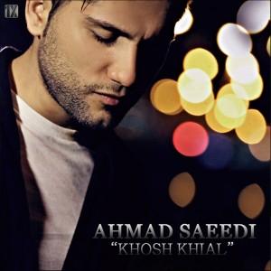 دانلود آهنگ جدید احمد سعیدی خوشحال