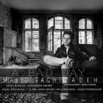 دانلود آهنگ جدید مجید تقی زاده به نام یه روز بد