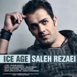 دانلود آهنگ جدید صالح رضایی به نام عصر یخبندان