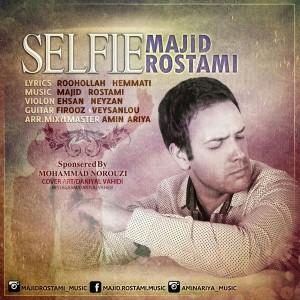 دانلود آهنگ جدید مجید رستمی سلفی