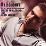 دانلود آهنگ جدید بهزاد احمدوند به نام از عشقت