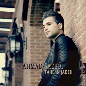 دانلود آهنگ جدید احمد سعیدی ته این جاده