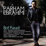 دانلود آهنگ جدید پرهام ابراهیمی به نام بت پرست