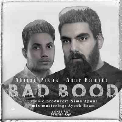 متن آهنگ بد بود از امیر حمیدی و احمد پیکاس