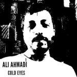 دانلود آهنگ جدید علی احمدی چشمای سرد