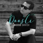 دانلود آهنگ جدید مسعود درویش دوستی