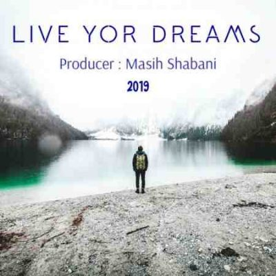 عکس کاور آهنگ جدید مسیح شعبانی به نام Live You Dreams عکس جدید مسیح شعبانی