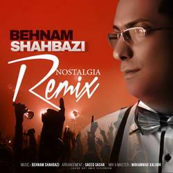 Behnam Shahbazi - Nostalgia (Remix)