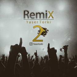Yaser Torki - Remix 2
