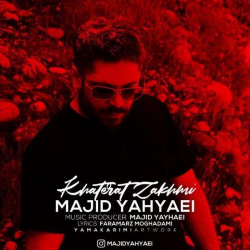 دانلود آهنگ جدید مجید یحیایی به نام خاطرات زخمی / کیفیت اورجینال 320