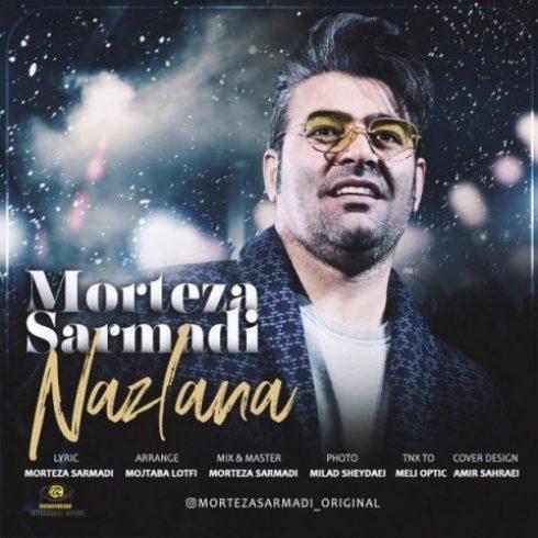 دانلود آهنگ جدید مرتضی سرمدی به نام نازلانا / کیفیت اورجینال 320